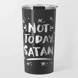 Not Today, Satan – White Ink on Black Travel Mug