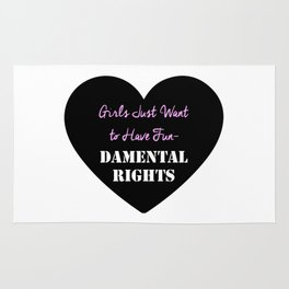 Girls Just Want to Have Fun-Damental Rights Rug