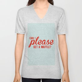 Can I Please Get a Waffle Unisex V-Neck