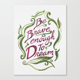 Be brave enough to dream- watercolor Canvas Print