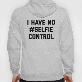 Selfie Control Funny Quote Hoody