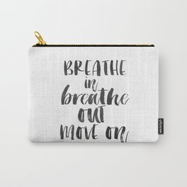 Breathe Quote Just Breathe Quote YOGA ZEN POSTER Carry-All Pouch
