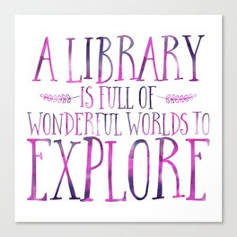 A Library is Full of Wonderful Worlds to Explore - Purple Canvas Print