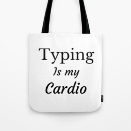 Typing is my Cardio Tote Bag