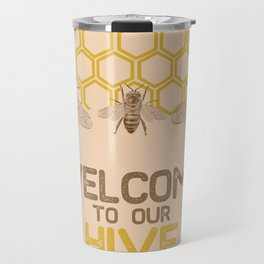 Welcome to Our Hive Travel Mug