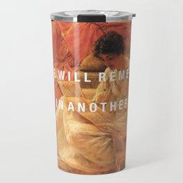 someone will remember us Travel Mug