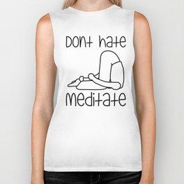 Don't Hate Meditate - Yoga - Workout. Fun & Original buddhism gift. Biker Tank
