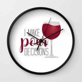 I Make Pour Decisions Wall Clock