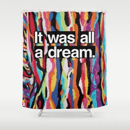 """""""It Was All A Dream"""" Biggie Smalls Inspired Hip Hop Design Shower Curtain"""