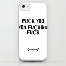 Fuck You You Fucking Fuck - Lip Gallagher of Shameless iPhone 5c Slim Case