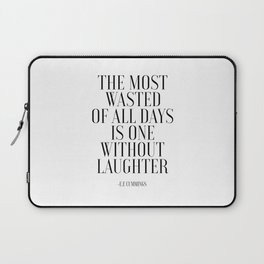 E E CUMMINGS, The Most Wasted Of All Days Is One Without Laughter, Office Sign,Home Decor,Girls Room Laptop Sleeve