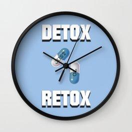 Detox Just To Retox Wall Clock