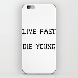 Live Fast, Die Young iPhone Skin