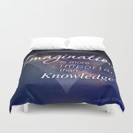 Imagination is more important than Knowledge Duvet Cover