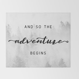 And So The Adventure Begins Throw Blanket