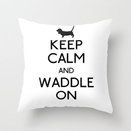 Keep Calm and Waddle On Throw Pillow