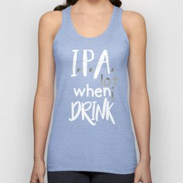 IPA Lot When I Drink Unisex Tank Top