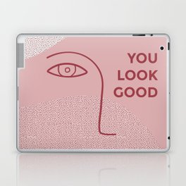 you look good Laptop & iPad Skin