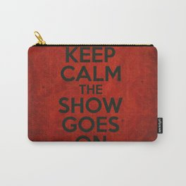 Keep Calm the Show Goes On Carry-All Pouch