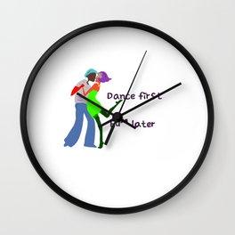 Dance first, Fuck later Wall Clock