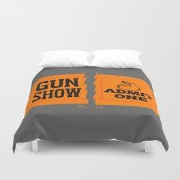 Ticket to the Gun Show Duvet Cover