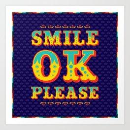 Smile Ok Please Art Print