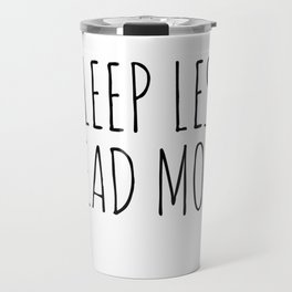 sleep less read more Travel Mug