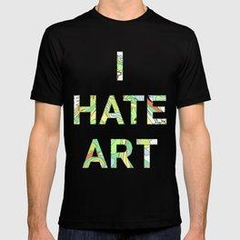 I HATE ART T-shirt