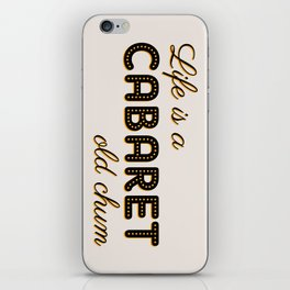 Life Is A Cabaret, Old Chum! iPhone Skin