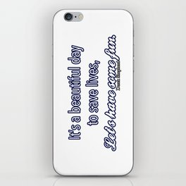 Beautiful day to save lives iPhone Skin