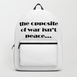The Opposite of War Backpack