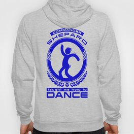 COMMANDER SHEPARD TAUGHT ME HOW TO DANCE T-SHIRT Hoody