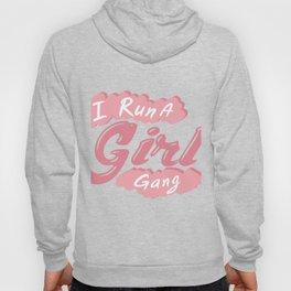 I Run A Girl Gang Mother Day Mom Present Hoody