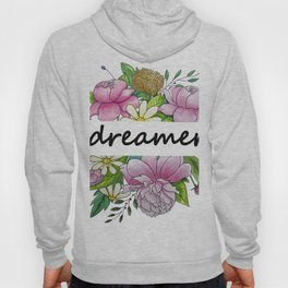 dreamer . flowers and the words . (https://society6.com/totalflora/collection ) Hoody
