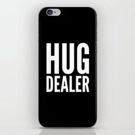 HUG DEALER (Black & White) iPhone Skin