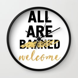 ALL ARE WELCOME - NOT BANNED Wall Clock
