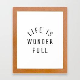 LIFE IS WONDERFUL Framed Art Print