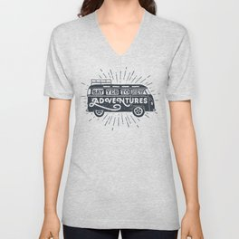 Say yes to new adventures Unisex V-Neck