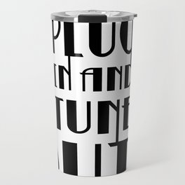Plug In Tune Out Travel Mug