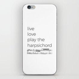 Live, love, play the harpsichord iPhone Skin