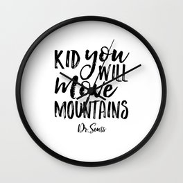 Kid You'll Move Mountains, Birthday,Kids Room Decor,Kids Gift,Children Quote Baby,Typography art Wall Clock