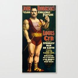 Louis Cyr, Strongest Man on Earth Canvas Print