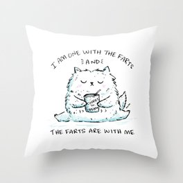 I Am One With The Farts And The Farts Are With Me Throw Pillow