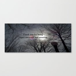 Thank you for being super awesome and amazing Canvas Print