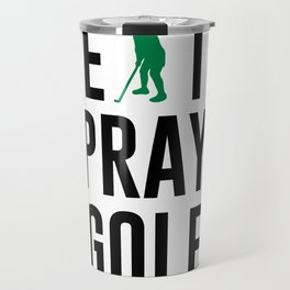 Eat Pray Golf Golfers Dream Golfing Green Travel Mug