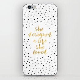 She Designed a Life She Loved iPhone Skin