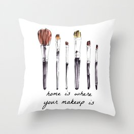 Home Is Where Your Makeup Is Throw Pillow