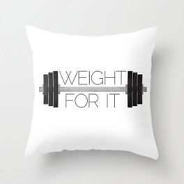 Weight For It Throw Pillow