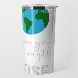Teacher Choose Kind Shirt - Anti-Bullying Message Travel Mug