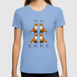 Oh Four Fox Sake - T-shirt